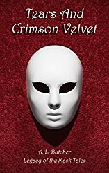 Tears and Crimson Velvet (Legacy of the Mask)
