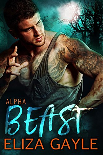 Alpha Beast (Southern Shifters Book 8) by [Gayle, Eliza]