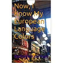 Now, I Know My European Language Colors (Now, I Know my Languages!)