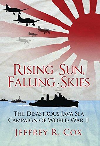 Download Rising Sun, Falling Skies: The Disastrous Java Sea Campaign of World War II (General Military) pdf