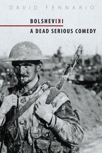 [R.E.A.D] Bolsheviki: A Dead Serious Comedy<br />KINDLE