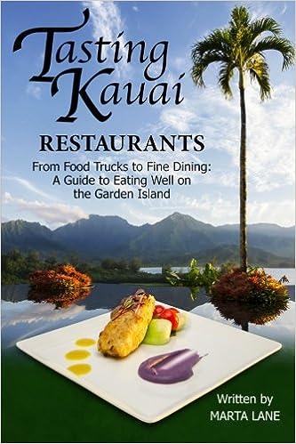 Tasting Kauai Restaurants From Food Trucks To Fine Dining