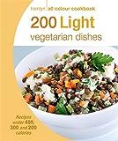 200 Light Vegetarian Dishes: Hamlyn All Colour Cookbook