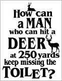 "Wall Decor Plus More WDPM3459 Man Who Can Hit A Deer Keeps Missing Toilet Hunting Bathroom Vinyl Wall Decal, 20 x 15"", Black"