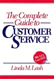 Complete Guide to Customer Service, Linda Lash, 0471624284