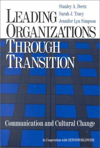 Leading Organizations through Transition: Communication and Cultural Change by Brand: SAGE Publications, Inc