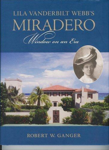 Lila Vanderbilt Webb's Miradero / Window On An Era PDF