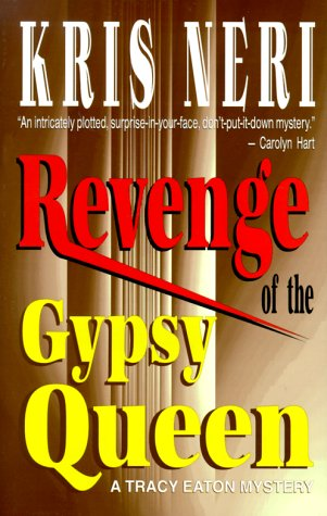 Revenge of the Gypsy Queen (Tracy Eaton Mysteries #1)