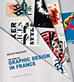 The Story of Graphic Design in France, Michel Wlassikoff, 158423220X