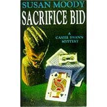 Sacrifice Bid (A Cassie Swann Mystery)