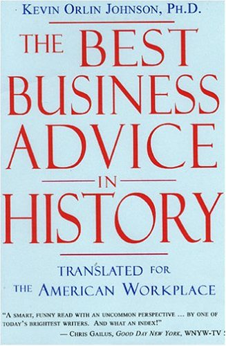 Download The Best Business Advice in History: Translated for the American Workplace pdf epub