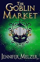 The Goblin Market (Into the Green Book 1)