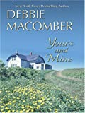 Yours and Mine, Debbie Macomber, 0786286776
