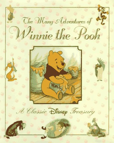 (The Many Adventures of Winnie the Pooh: A Classic Disney Treasury)