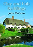Clay and Cob Buildings (Shire Library) (Shire Album)