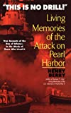 img - for This is No Drill: Living Memories of the Attack on Pearl Harbor book / textbook / text book