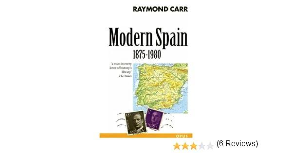Modern Spain, 1875-1980 (Opus Books): Amazon.es: Carr, Raymond: Libros en idiomas extranjeros