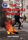 The Arab-Israeli Conflict, Ivan Minnis, 0739863401