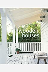 Wooden Houses: From Log Cabins to Beach Houses Paperback