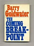 The Coming Breakpoint, Barry M. Goldwater, 0025446118