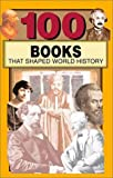 100 Books That Shaped World History, Miriam Raftery, 0912517484