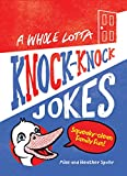 A Whole Lotta Knock-Knock Jokes: Squeaky-Clean Family Fun