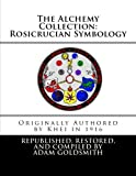 img - for The Alchemy Collection: Rosicrucian Symbology book / textbook / text book