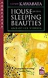 House of the Sleeping Beauties and Other Stories, Yasunari Kawabata, 0870114263