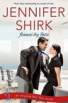 Fiance by Fate: An Anyone but You Novel by [Shirk, Jennifer]