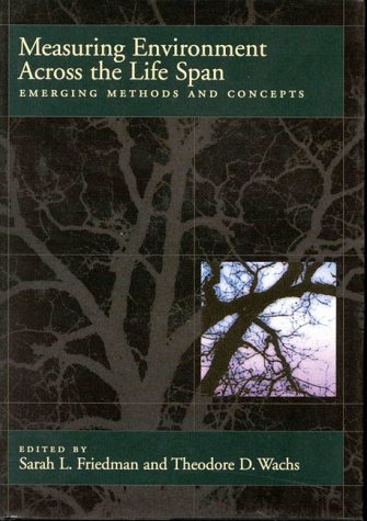 Measuring Environment Across the Life Span: Emerging Methods and Concepts