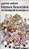 Histoire financière de l'antiquité à nos jours par Ardant