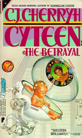 C. J. Cherryh - The Betrayal  (Cyteen 1)