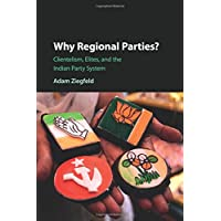 Why Regional Parties?: Clientelism, Elites, and the Indian Party System
