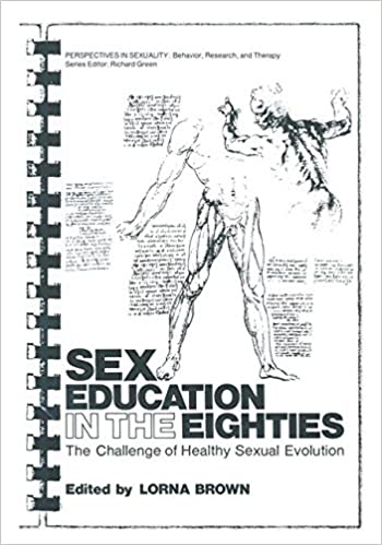 Sex Education in the Eighties: The Challenge of Healthy Sexual Evolution (Perspectives in Sexuality)