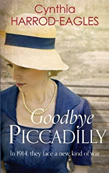 Goodbye Piccadilly: War at Home, 1914 by [Harrod-Eagles, Cynthia]