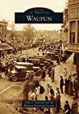 Waupun, Carla J. Gunnink and Waupun Historical Society, 1467111252