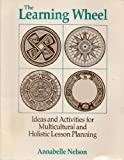 The Learning Wheel, Annabelle Nelson, 0913705918