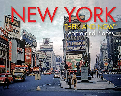 (New York Then and Now® People and Places)
