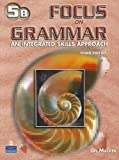 Focus on Grammar : An Integrated Skills Approach, Maurer, Jay, 0131939181
