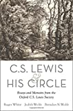 C. S. Lewis and His Circle: Essays and Memoirs from the Oxford C.S. Lewis Society