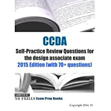 CCDA Self-Practice Review Questions for the design associate exam: 2015 Edition (with 70+ questions) by ExamREVIEW (2015-03-02)