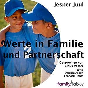 Werte in Familie und Partnerschaft Hörbuch