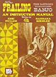 Frailing the Five-String Banjo, Eric Muller and Barbara Koehler, 0871668785