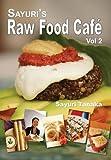 Sayuri's Raw Food Caf? Vol. 2 (2015-09-05)
