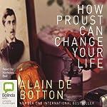 How Proust Can Change Your Life | Alain de Botton