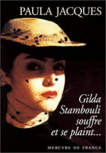 Gilda Stambouli souffre et se plaint... par Jacques
