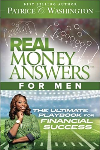 Real Money Answers For Men The Ultimate Playbook For Financial Success Washington Patrice C 9780985908034 Amazon Com Books