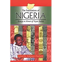 The Foundations of Nigeria: Essays in Honor of Toyin Falola