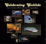 Celebrating Cichlids from Lakes Malawi and Tanganyika
