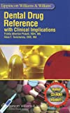 Lippincott Williams & Wilkins' Dental Drug Reference: With Clinical Implications (Pickett, Lippincott's Dental Drug Reference)